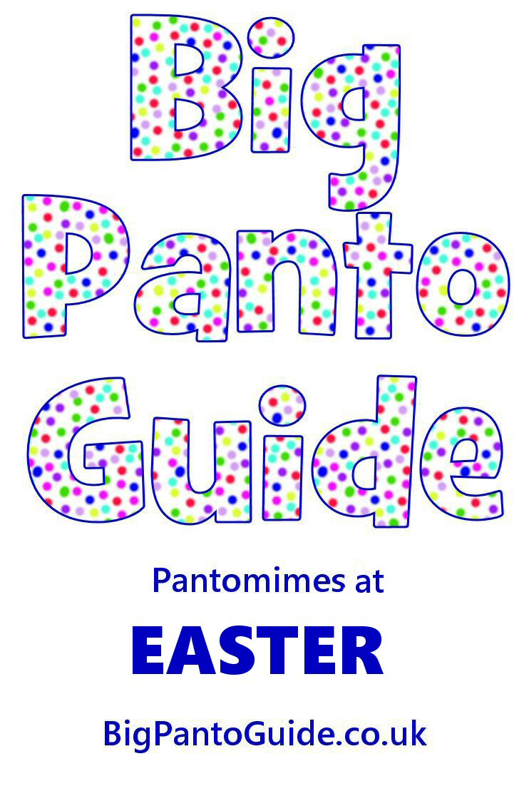 Pantomimes For Easter 2019 - Big Panto Guide #pantomime #uktheatre #easter #easterpanto #easter2019