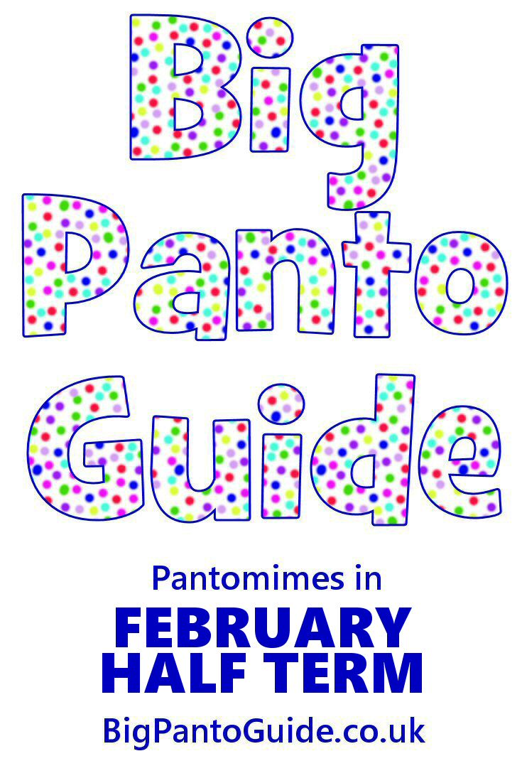 Pantomimes For February Half Term 2018 - Big Panto Guide #pantomime #uktheatre